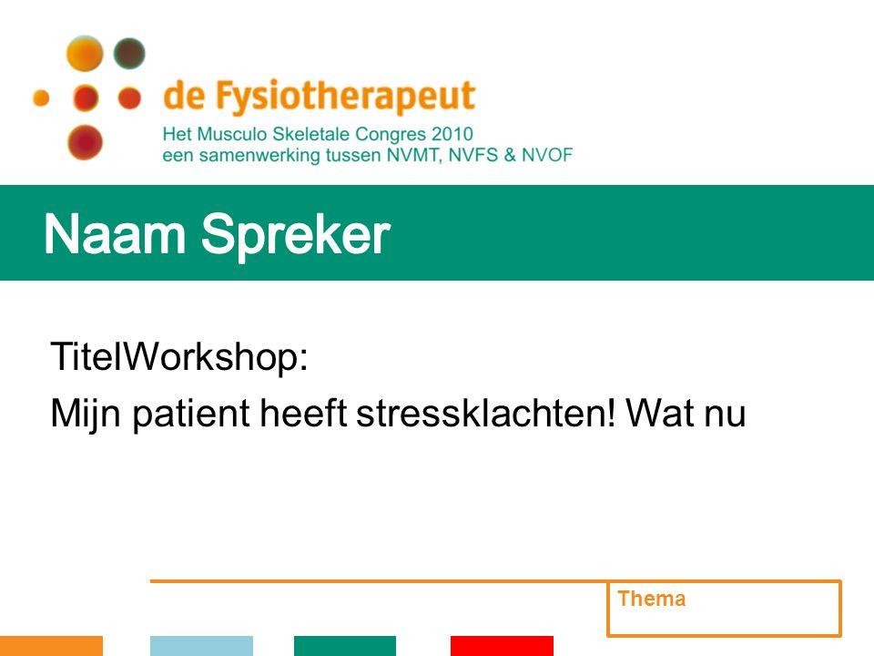 TitelWorkshop: Mijn patient heeft stressklachten! Wat nu