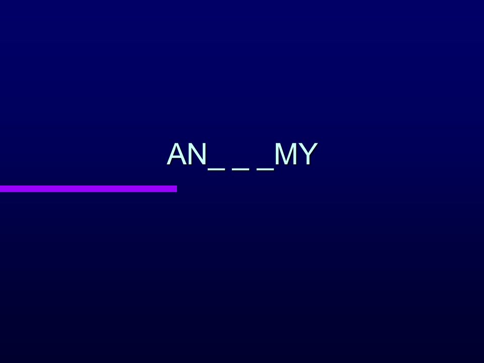 AN_ _ _MY