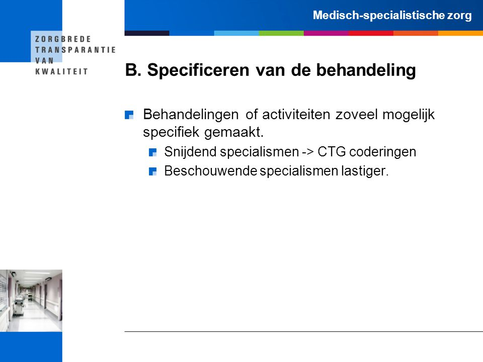 B. Specificeren van de behandeling