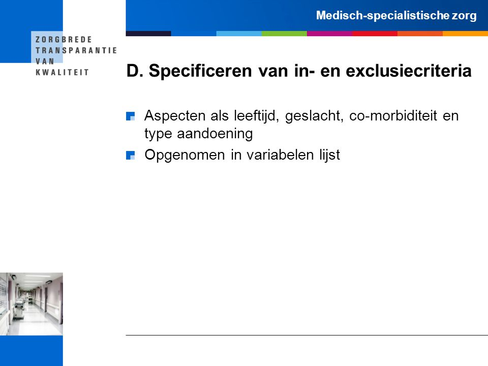 D. Specificeren van in- en exclusiecriteria