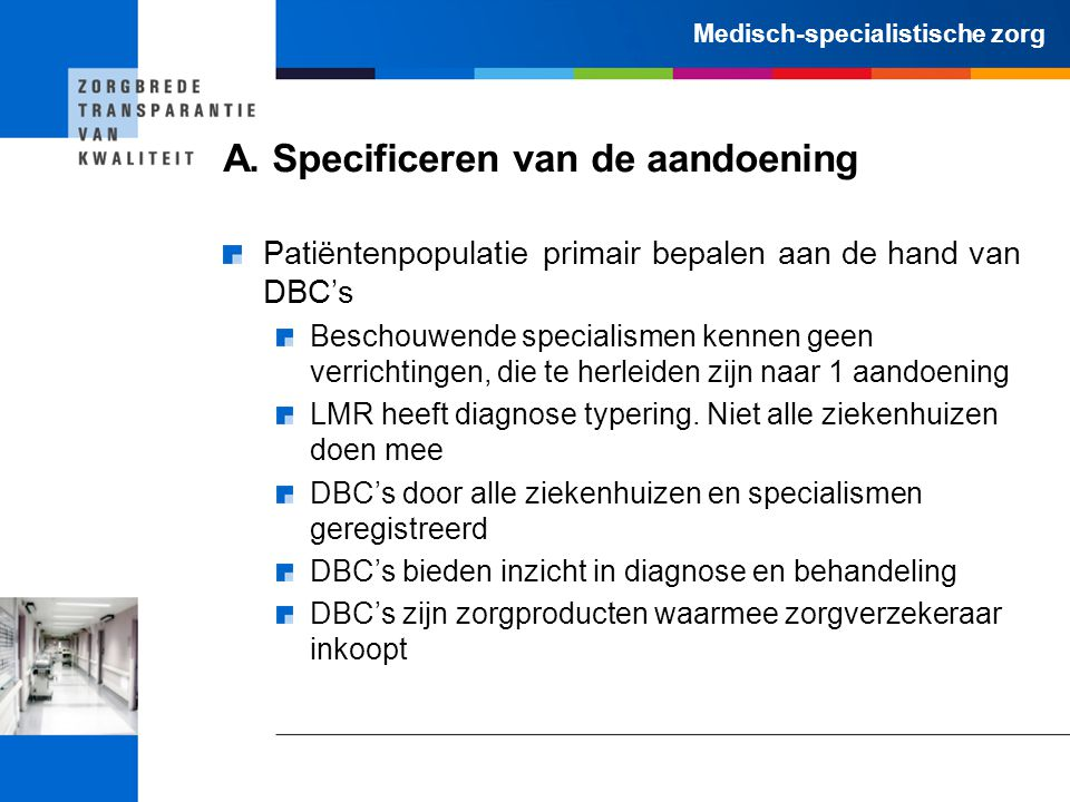 A. Specificeren van de aandoening