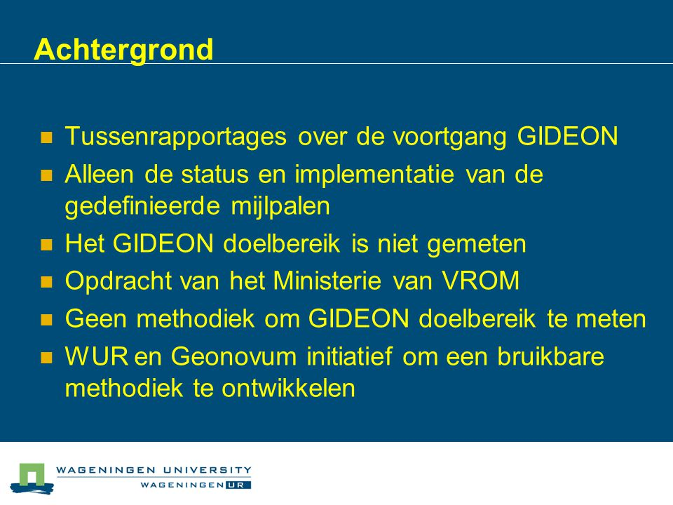 Achtergrond Tussenrapportages over de voortgang GIDEON