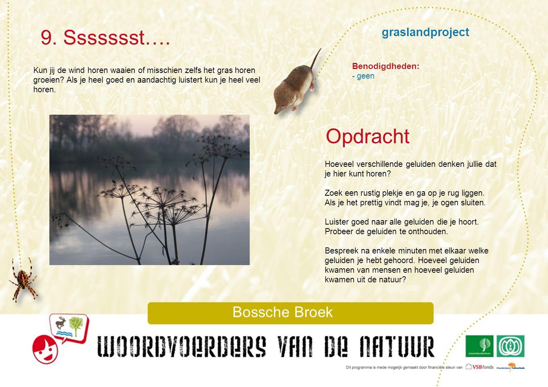 9. Ssssssst…. Opdracht graslandproject Bossche Broek Benodigdheden: