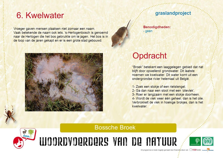 6. Kwelwater Opdracht graslandproject Bossche Broek Benodigdheden: