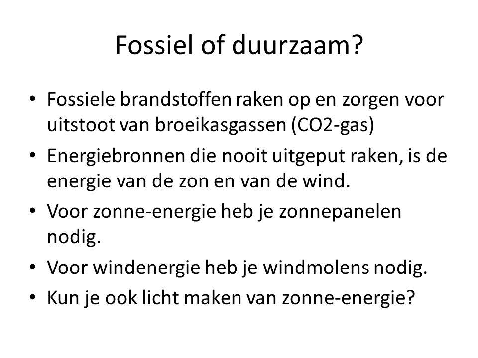 Fossiel of duurzaam Fossiele brandstoffen raken op en zorgen voor uitstoot van broeikasgassen (CO2-gas)