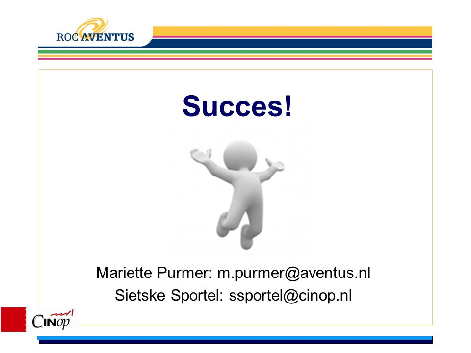 Succes! Mariette Purmer: m.purmer@aventus.nl