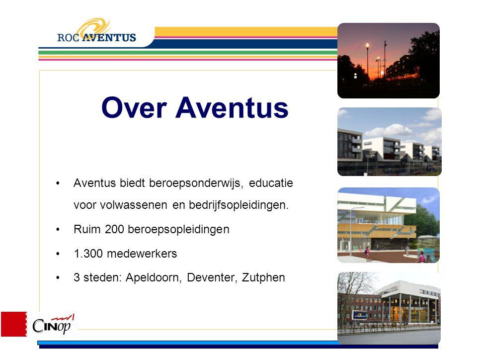 Over Aventus Aventus biedt beroepsonderwijs, educatie voor volwassenen en bedrijfsopleidingen. Ruim 200 beroepsopleidingen.