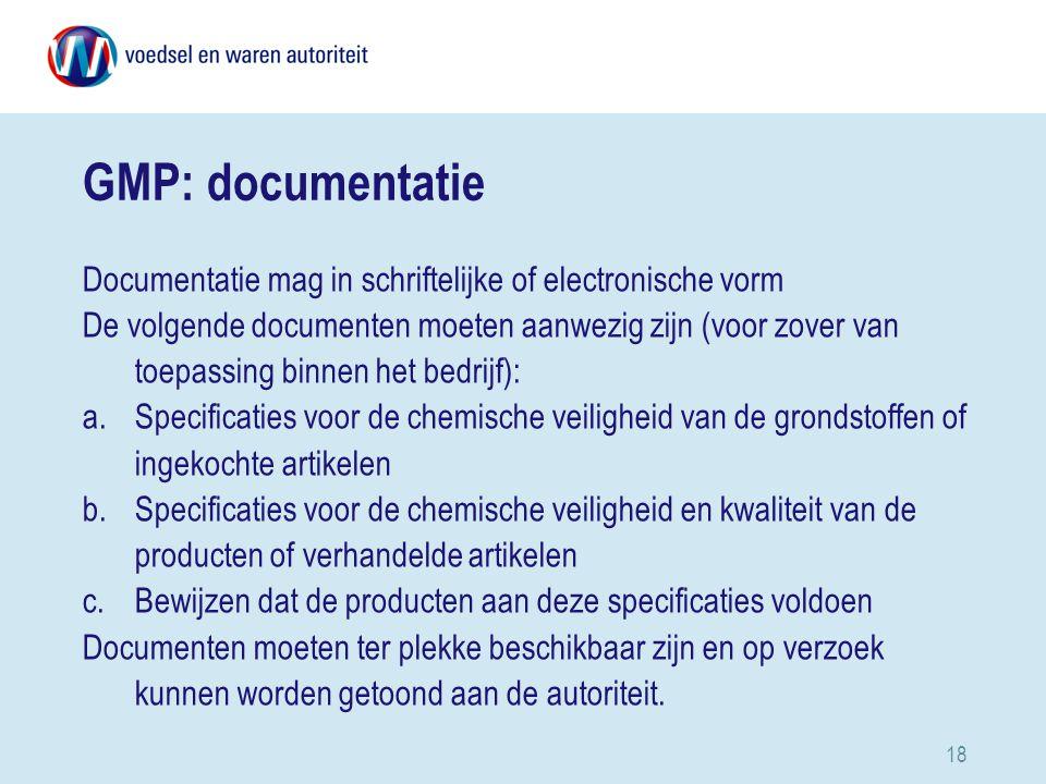 GMP: documentatie Documentatie mag in schriftelijke of electronische vorm.