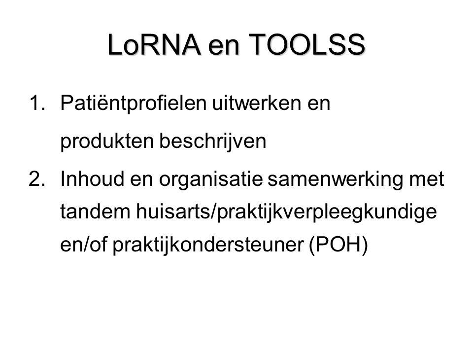 LoRNA en TOOLSS Patiëntprofielen uitwerken en produkten beschrijven