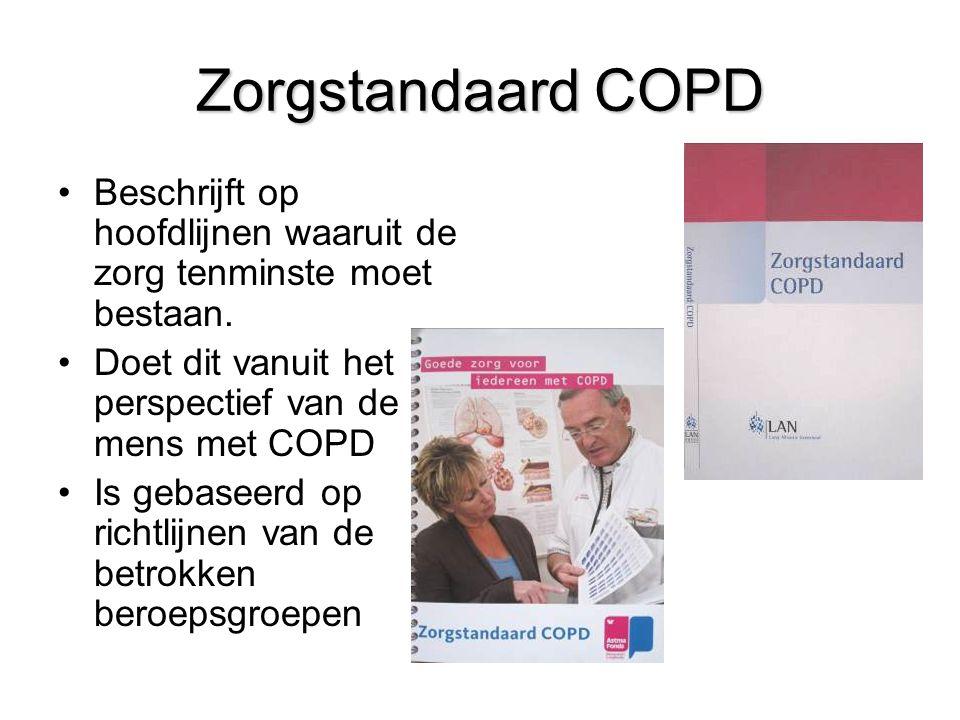 Zorgstandaard COPD Beschrijft op hoofdlijnen waaruit de zorg tenminste moet bestaan. Doet dit vanuit het perspectief van de mens met COPD.