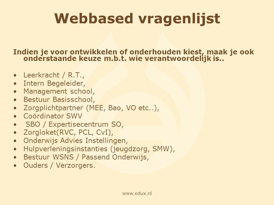 Webbased vragenlijst Indien je voor ontwikkelen of onderhouden kiest, maak je ook onderstaande keuze m.b.t. wie verantwoordelijk is..