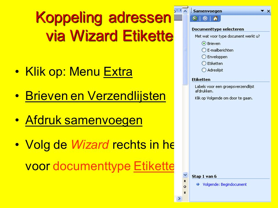 Koppeling adressen - etiketten via Wizard Etiketten maken