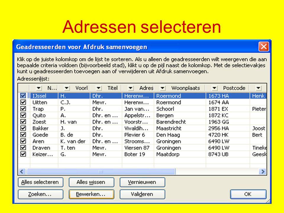Adressen selecteren Klik op: Een bestaande lijst gebruiken