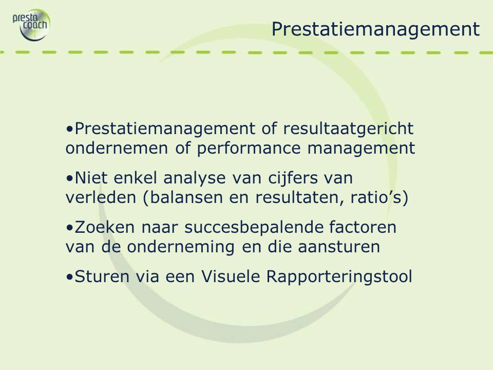 Prestatiemanagement Prestatiemanagement of resultaatgericht ondernemen of performance management.