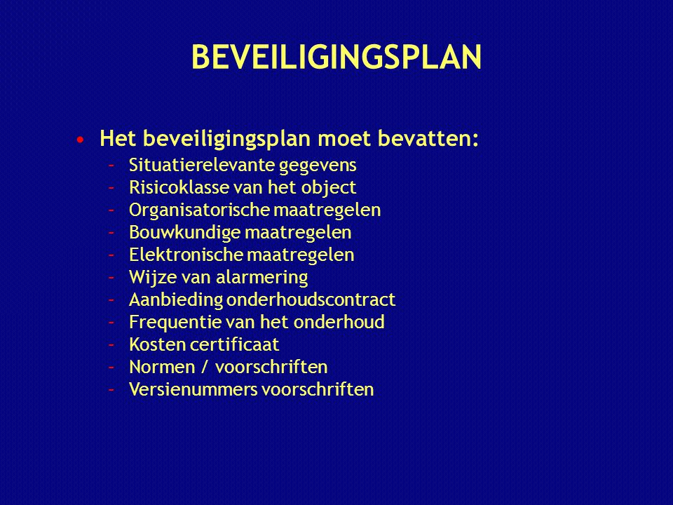 BEVEILIGINGSPLAN Het beveiligingsplan moet bevatten: