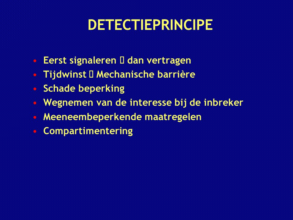 DETECTIEPRINCIPE Eerst signaleren è dan vertragen