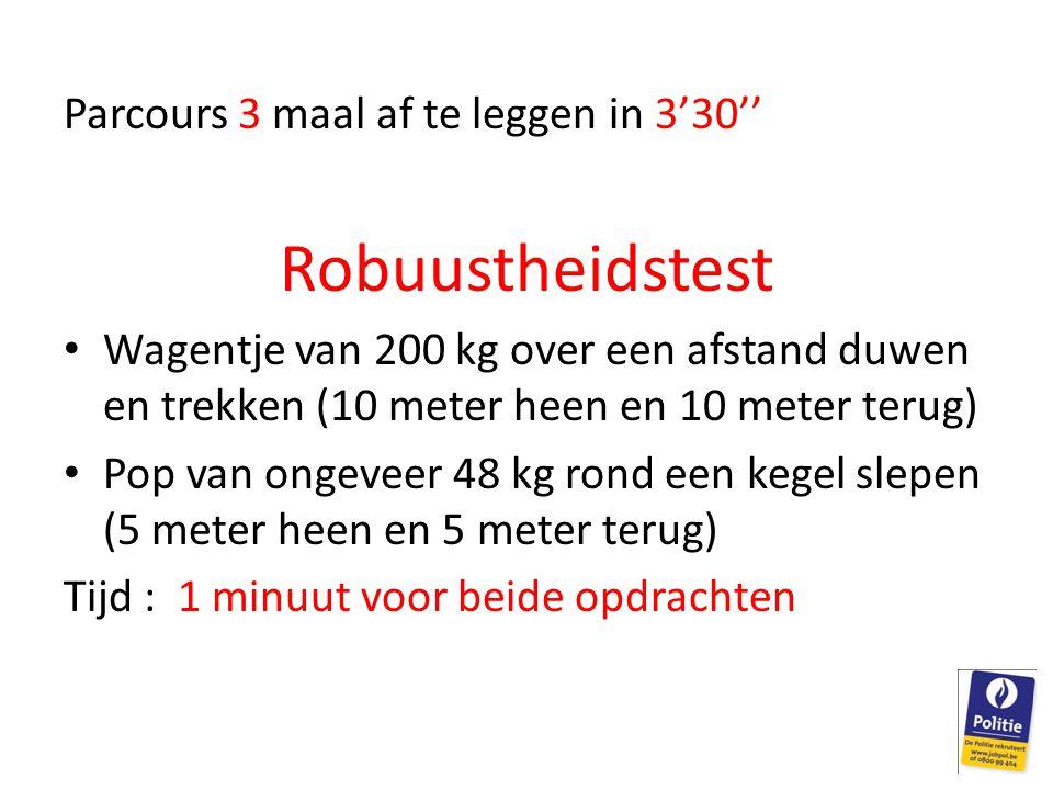 Robuustheidstest Parcours 3 maal af te leggen in 3'30''