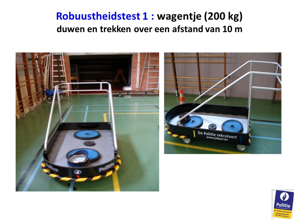 Robuustheidstest 1 : wagentje (200 kg) duwen en trekken over een afstand van 10 m