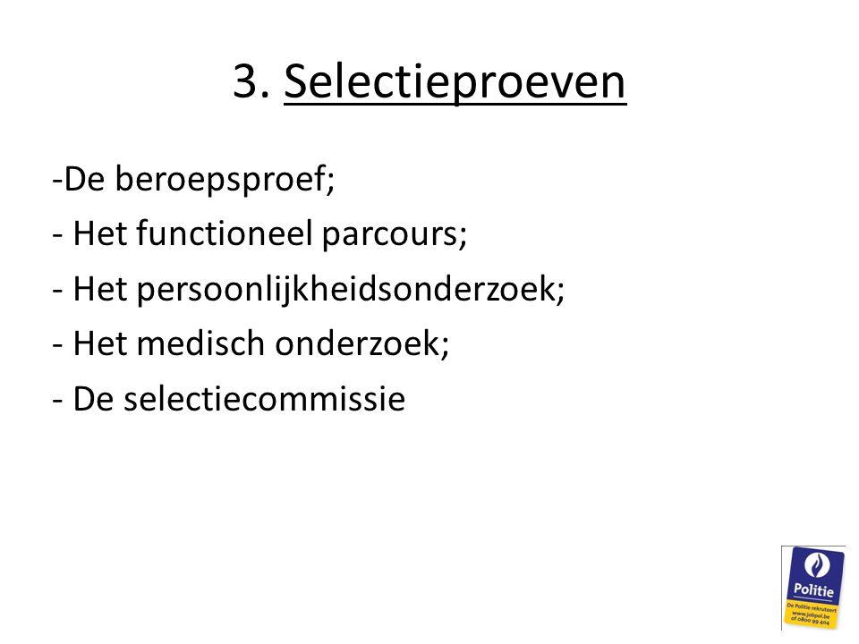 3. Selectieproeven De beroepsproef; Het functioneel parcours;