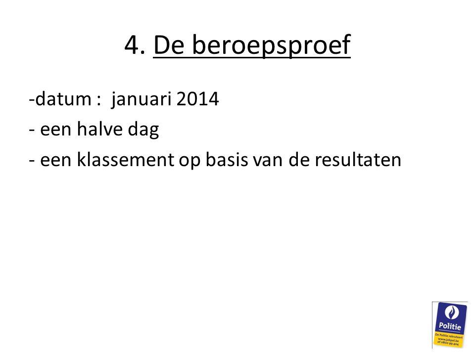 4. De beroepsproef datum : januari 2014 een halve dag
