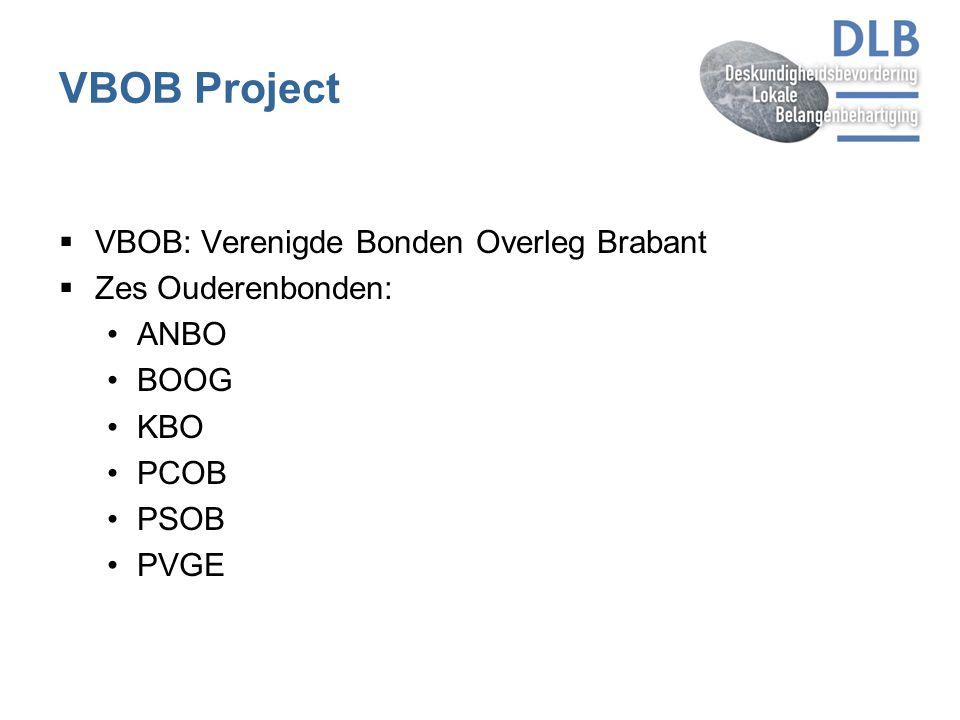 VBOB Project VBOB: Verenigde Bonden Overleg Brabant Zes Ouderenbonden: