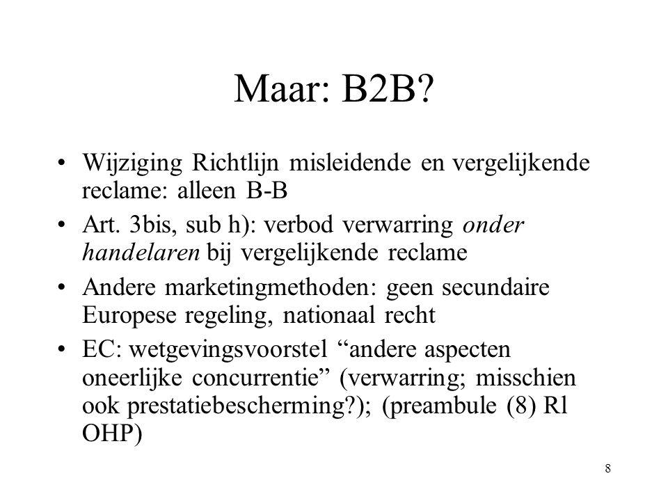 Maar: B2B Wijziging Richtlijn misleidende en vergelijkende reclame: alleen B-B.