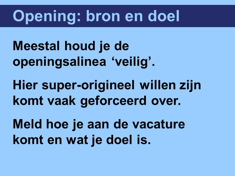 Opening: bron en doel Meestal houd je de openingsalinea 'veilig'.