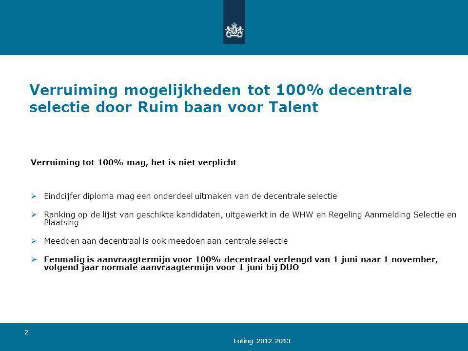 Verruiming mogelijkheden tot 100% decentrale selectie door Ruim baan voor Talent