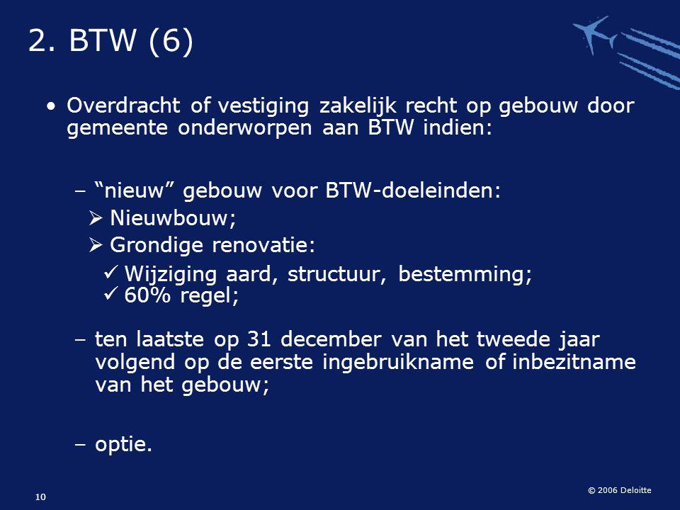 2. BTW (6) Overdracht of vestiging zakelijk recht op gebouw door gemeente onderworpen aan BTW indien: