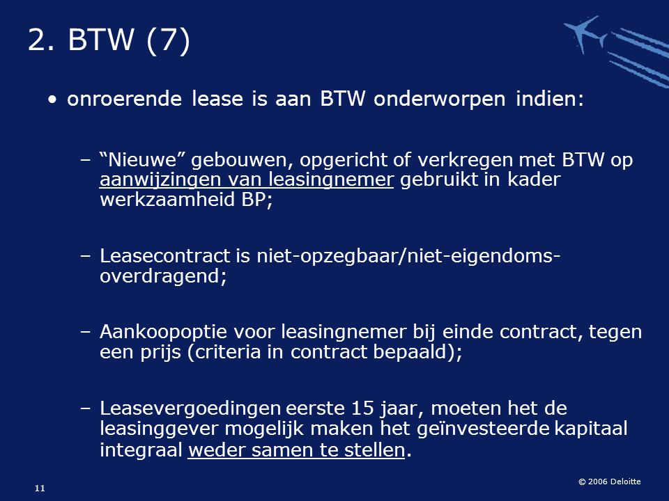 2. BTW (7) onroerende lease is aan BTW onderworpen indien: