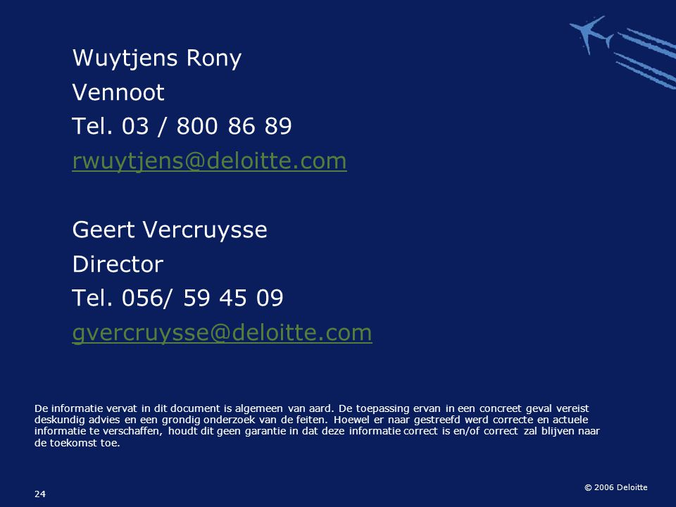 Wuytjens Rony Vennoot Tel. 03 / 800 86 89 rwuytjens@deloitte.com