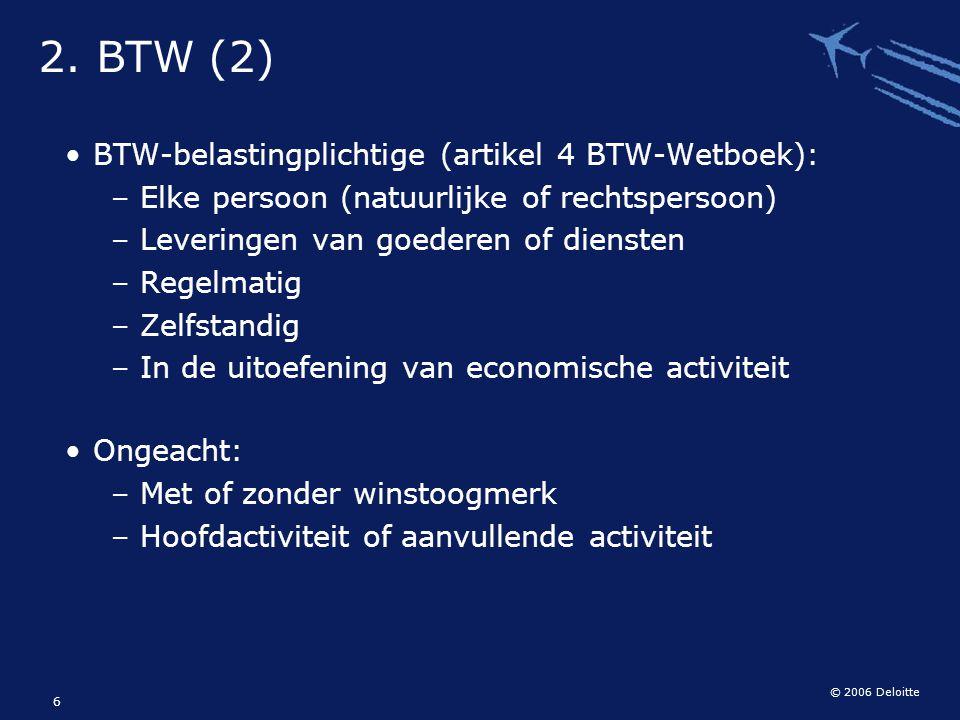 2. BTW (2) BTW-belastingplichtige (artikel 4 BTW-Wetboek):