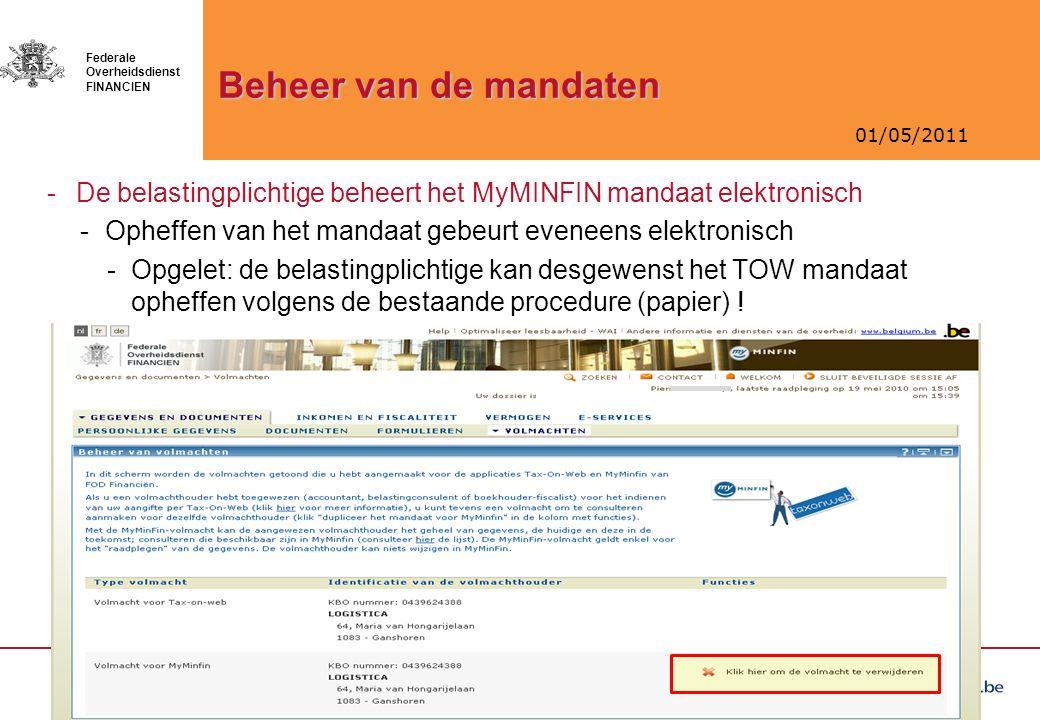 Beheer van de mandaten De belastingplichtige beheert het MyMINFIN mandaat elektronisch. Opheffen van het mandaat gebeurt eveneens elektronisch.