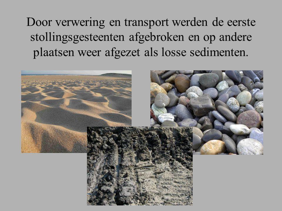 Door verwering en transport werden de eerste stollingsgesteenten afgebroken en op andere plaatsen weer afgezet als losse sedimenten.