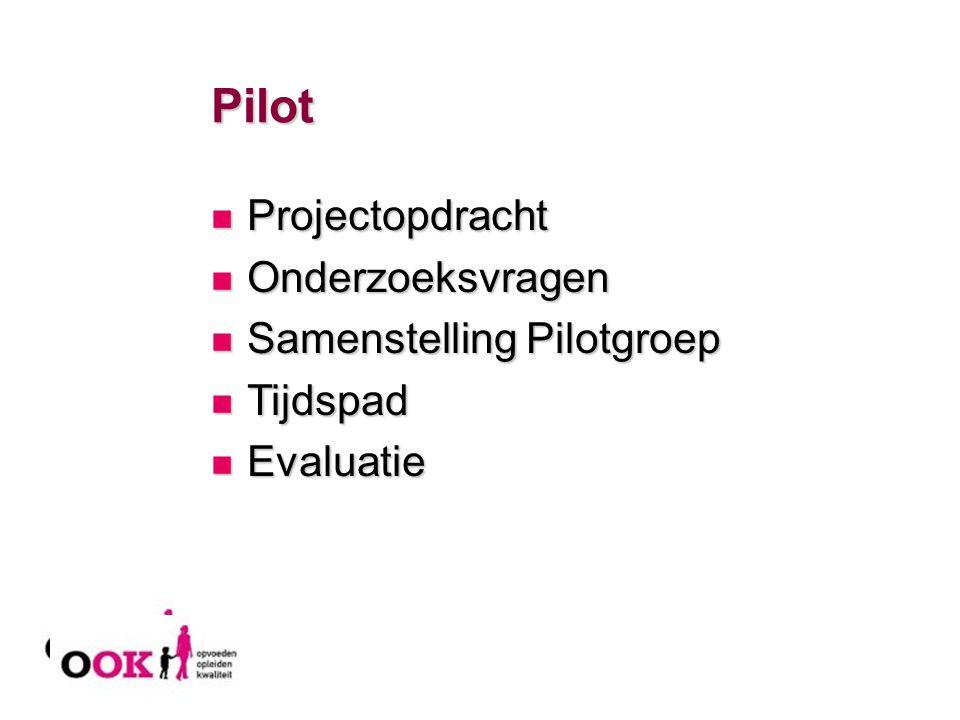 Pilot Projectopdracht Onderzoeksvragen Samenstelling Pilotgroep