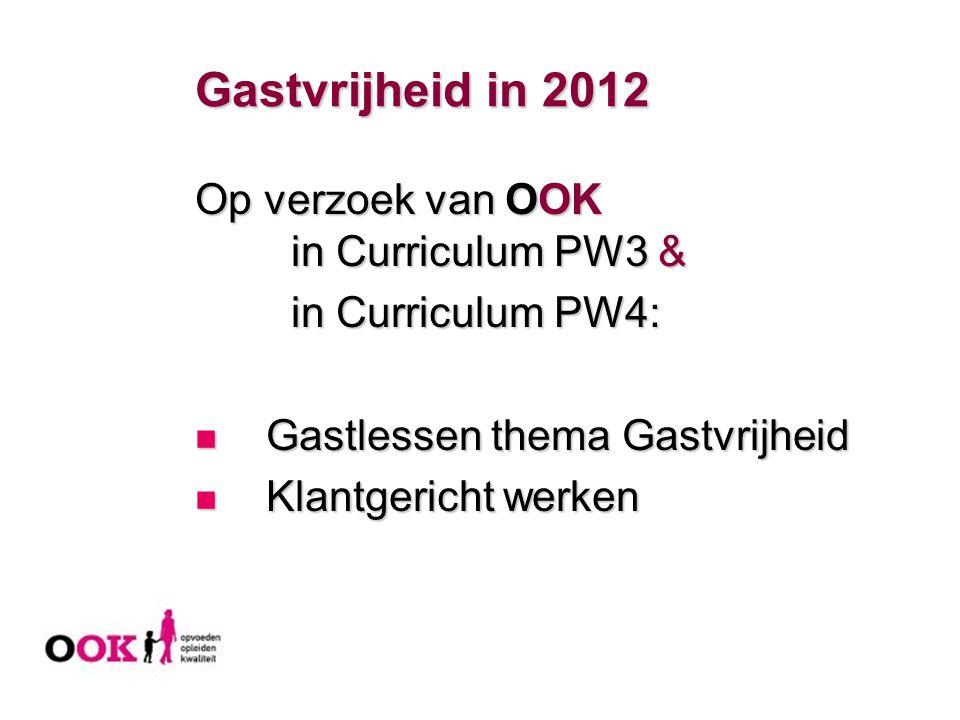 Gastvrijheid in 2012 Op verzoek van OOK in Curriculum PW3 &
