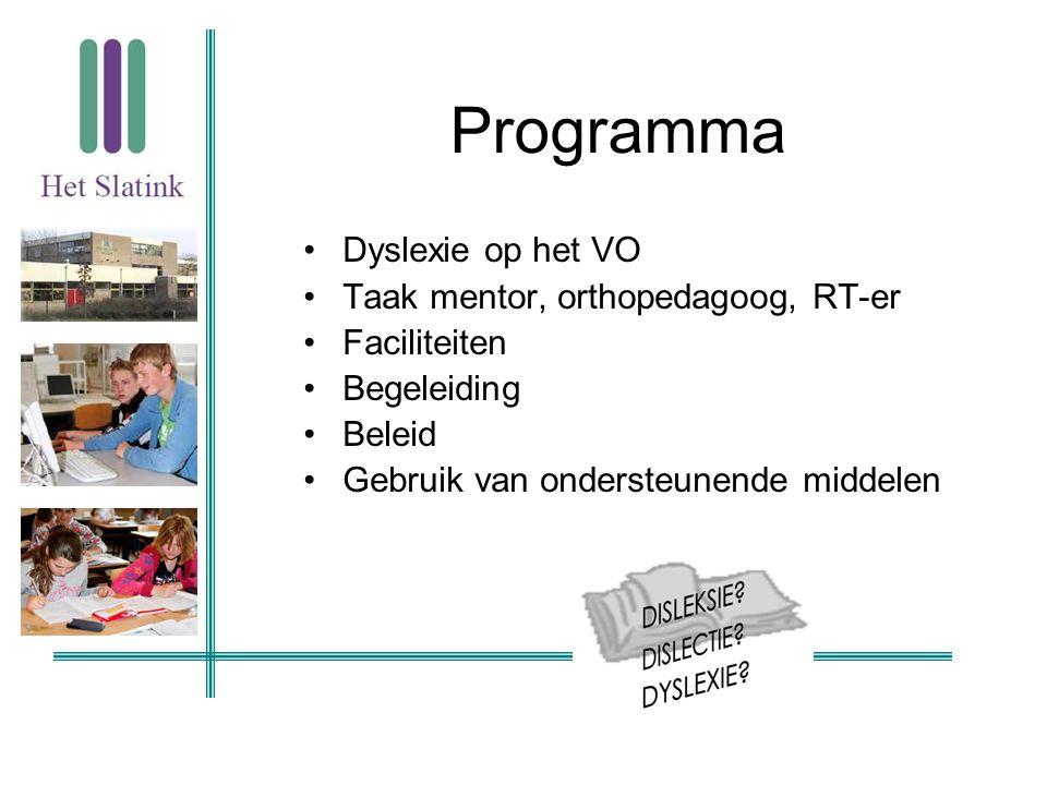 Programma Dyslexie op het VO Taak mentor, orthopedagoog, RT-er