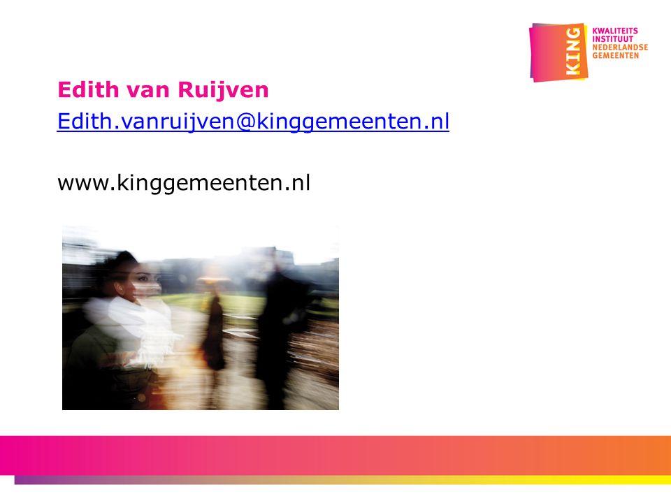 Edith van Ruijven Edith. vanruijven@kinggemeenten. nl www