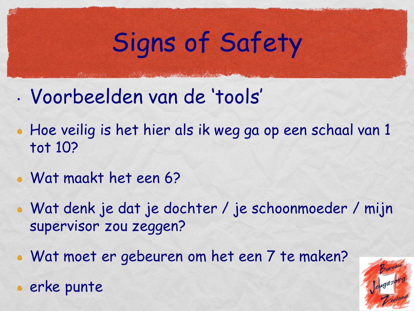 Signs of Safety Voorbeelden van de 'tools'