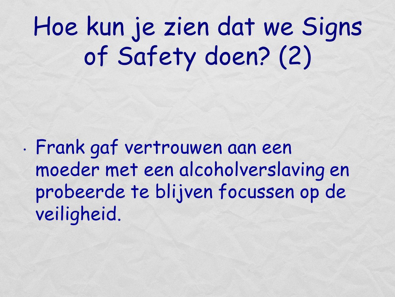 Hoe kun je zien dat we Signs of Safety doen (2)