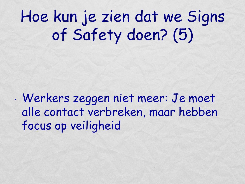 Hoe kun je zien dat we Signs of Safety doen (5)