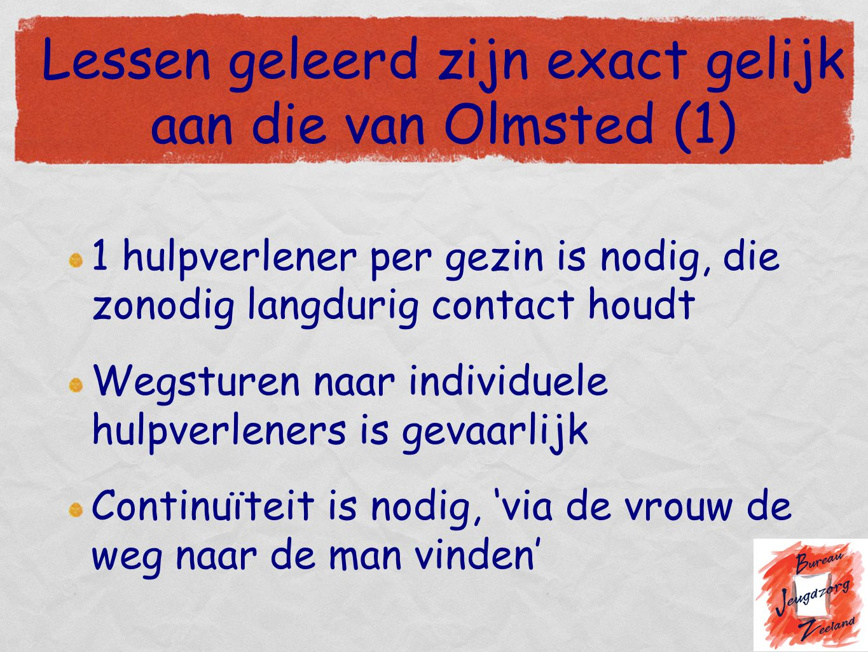 Lessen geleerd zijn exact gelijk aan die van Olmsted (1)