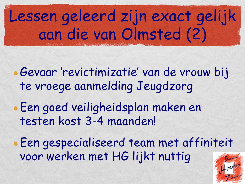 Lessen geleerd zijn exact gelijk aan die van Olmsted (2)