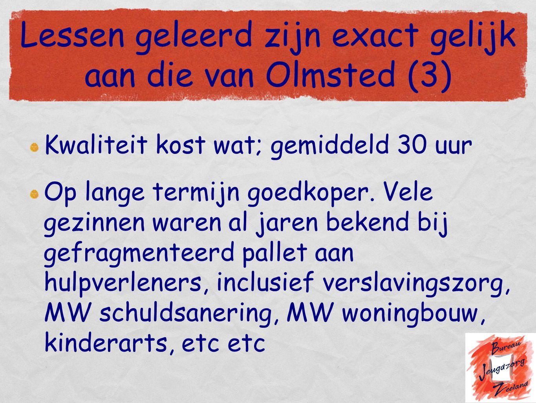 Lessen geleerd zijn exact gelijk aan die van Olmsted (3)