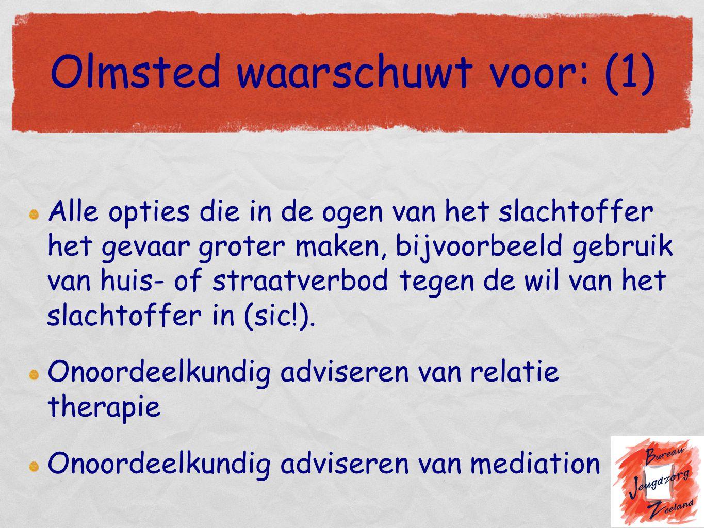 Olmsted waarschuwt voor: (1)