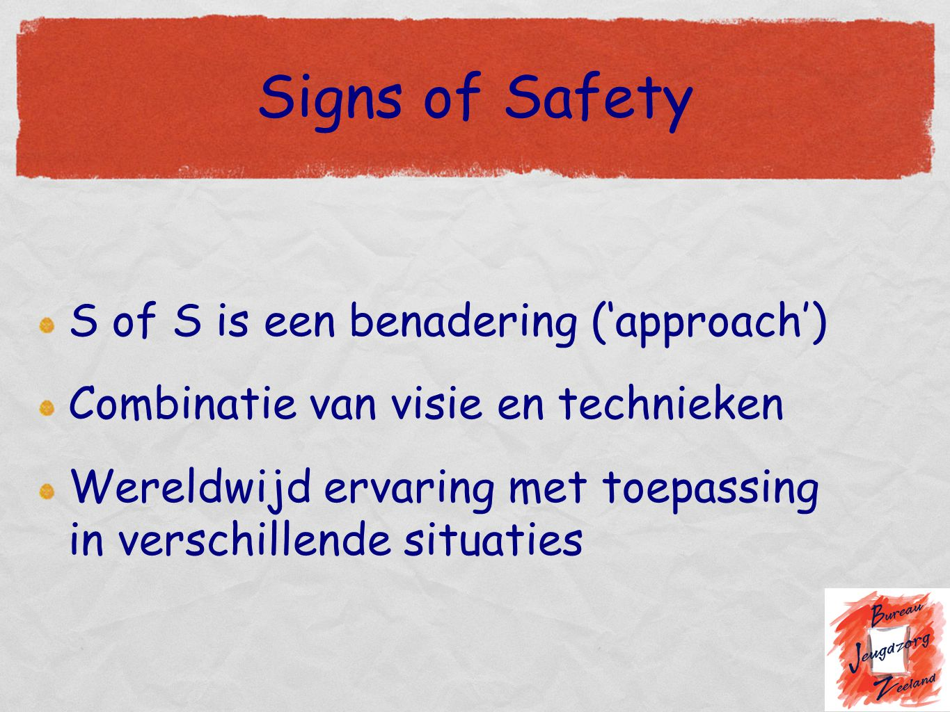Signs of Safety S of S is een benadering ('approach')