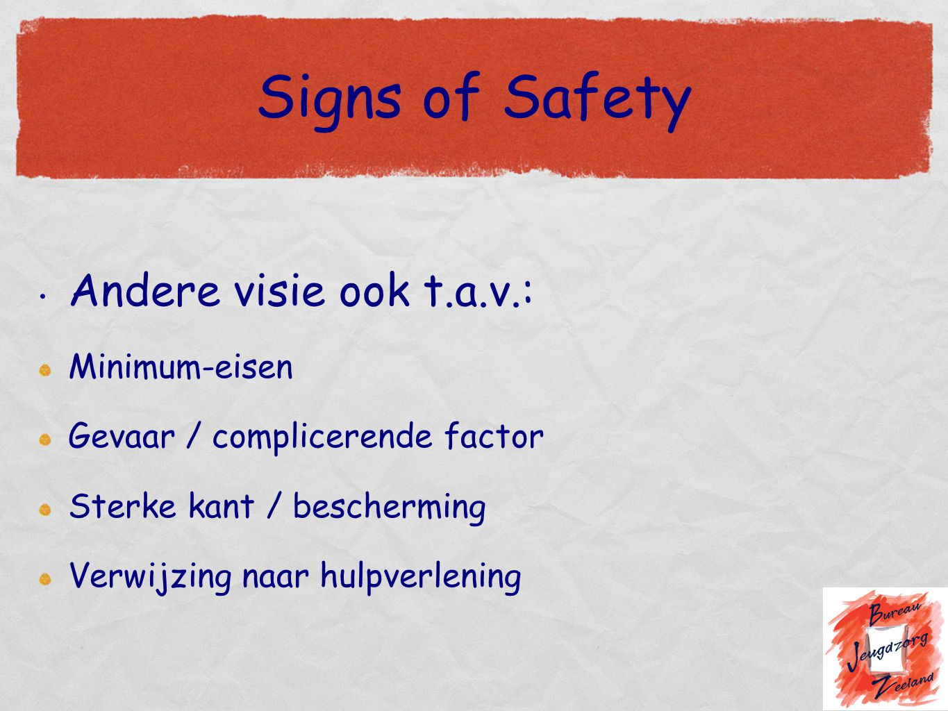 Signs of Safety Andere visie ook t.a.v.: Minimum-eisen