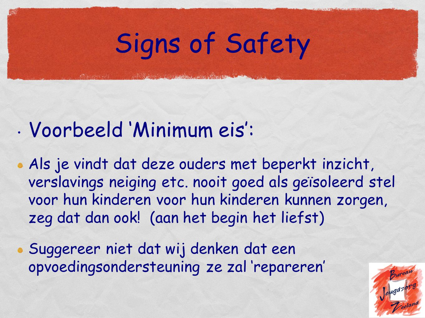 Signs of Safety Voorbeeld 'Minimum eis':