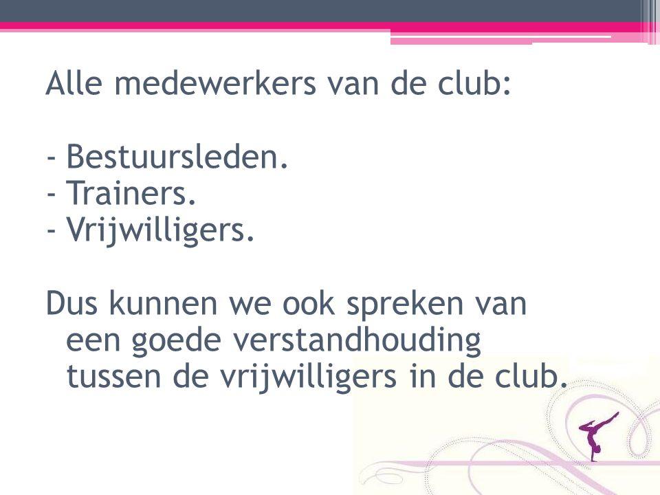 Alle medewerkers van de club: