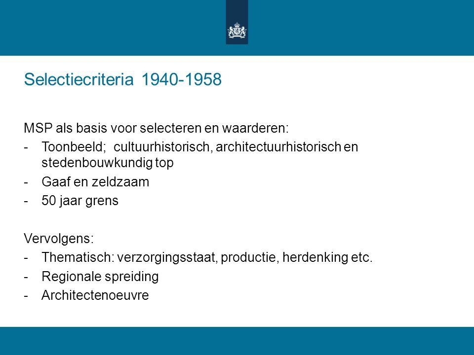 Selectiecriteria 1940-1958 MSP als basis voor selecteren en waarderen: